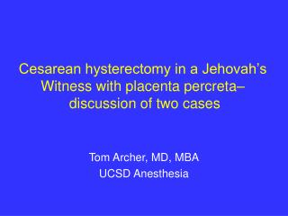 Cesarean hysterectomy in a Jehovah's Witness with placenta percreta–   discussion of two cases