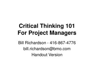 Critical Thinking 101  For Project Managers