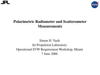 Polarimetric Radiometer and Scatterometer Measurements