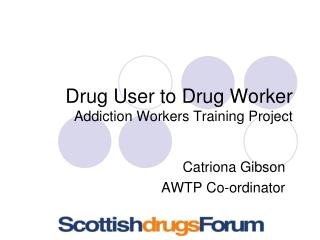 Drug User to Drug Worker  Addiction Workers Training Project
