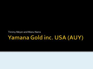 Yamana  Gold inc. USA (AUY)