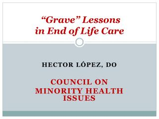 """Grave"" Lessons  in End of Life Care"