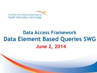 Data Access Framework Data Element Based Queries SWG