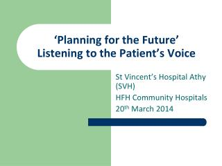 'Planning for the Future' Listening to the Patient's Voice