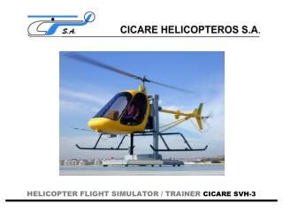 HELICOPTER FLIGHT SIMULATOR / TRAINER CICARE SVH-3