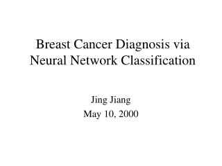 Breast Cancer Diagnosis via Neural Network Classification