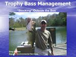 Trophy Bass Management