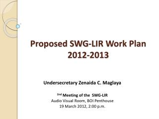 Proposed SWG-LIR Work Plan 2012-2013