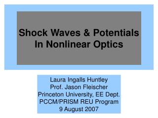 Shock Waves & Potentials  In Nonlinear Optics