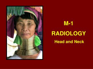 M-1 RADIOLOGY  Head and Neck
