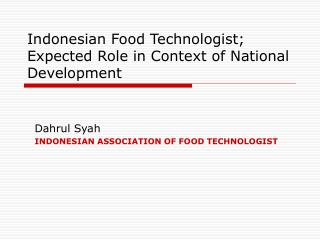Indonesian Food Technologist; Expected Role in Context of National Development