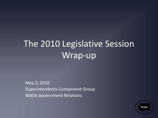 The 2010 Legislative Session Wrap-up