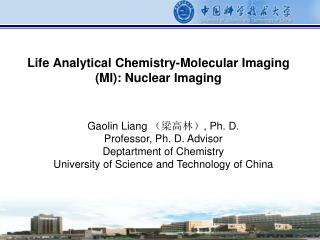 Life Analytical Chemistry-Molecular Imaging (MI): Nuclear Imaging