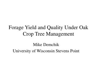Forage Yield and Quality Under Oak Crop Tree Management