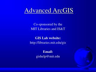Co-sponsored by the  MIT Libraries and IS&T GIS Lab website: libraries.mit/gis Email: