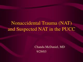 Nonaccidental Trauma (NAT) and Suspected NAT in the PUCC