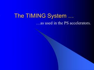 The TIMING System …