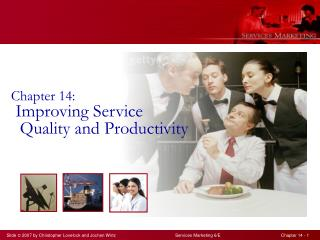 Chapter 14:  Improving Service     Quality and Productivity