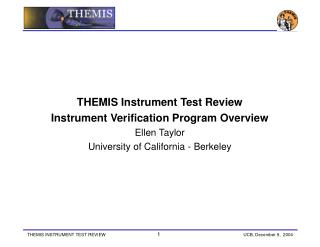THEMIS Instrument Test Review Instrument Verification Program Overview Ellen Taylor