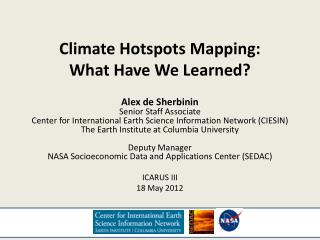 Climate Hotspots Mapping:  What Have We Learned?
