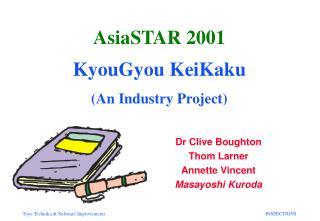 AsiaSTAR 2001 KyouGyou KeiKaku (An Industry Project)