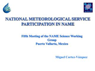 NATIONAL METEOROLOGICAL SERVICE PARTICIPATION IN NAME