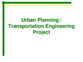 Urban Planning / Transportation Engineering Project