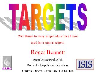 With thanks to many people whose data I have used from various reports. Roger Bennett