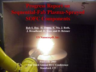 Progress Report on  Sequential-Fab Plasma-Sprayed  SOFC Components