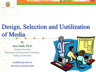 Design, Selection and U utilization of Media