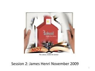 Session 2: James Henri November 2009