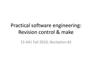 Practical software engineering: Revision control & make