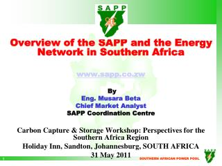 Overview of the SAPP and the Energy Network in Southern Africa  sapp.co.zw By Eng. Musara Beta