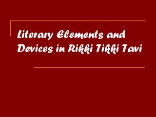 Literary Elements and Devices in Rikki Tikki Tavi
