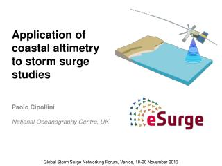 Application of coastal altimetry to storm surge  studies