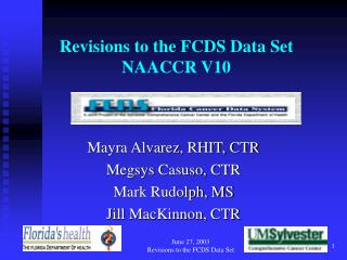 Revisions to the FCDS Data Set  NAACCR V10