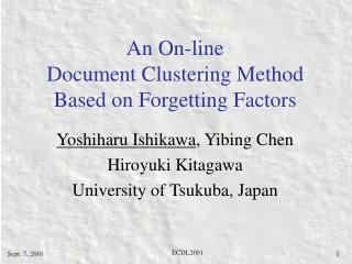 An On-line  Document Clustering Method  Based on Forgetting Factors