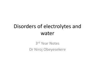 Disorders of electrolytes and water