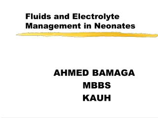 Fluids and Electrolyte 	Management in Neonates
