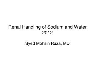 Renal Handling of Sodium and Water  2012