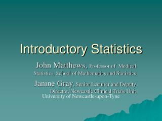John Matthews,  Professor of  Medical Statistics, School of Mathematics and Statistics