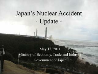 Japan's Nuclear Accident - Update -