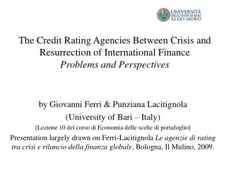 The Credit Rating Agencies Between Crisis and Resurrection of International Finance Problems and Perspectives
