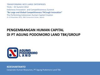 KOESHARTANTO Corporate Human Resources, PT  Agung  Podomoro Land  Tbk