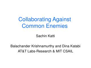 Collaborating Against Common Enemies