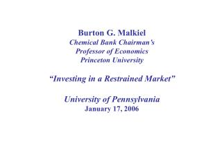 Burton G. Malkiel Chemical Bank Chairman's  Professor of Economics Princeton University