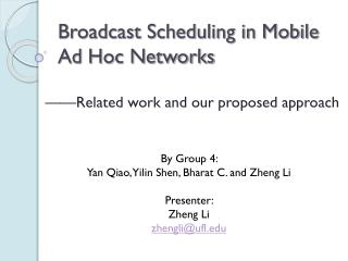 Broadcast Scheduling in Mobile Ad Hoc Networks