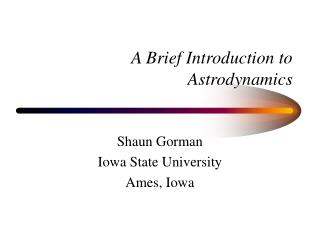 A Brief Introduction to Astrodynamics
