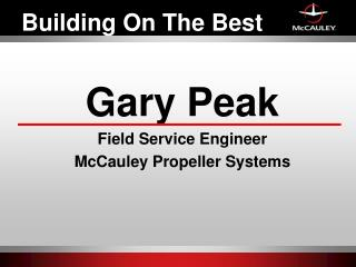 Gary Peak Field Service Engineer McCauley Propeller Systems