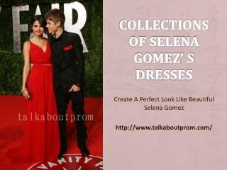Collections of Selena Gomez's Dresses